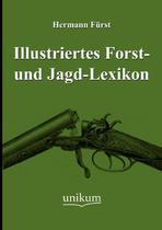 Illustriertes Forst- und Jagd-Lexikon - Europäischer hochschulverlag gmbh & co. kg -
