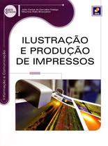 Ilustração e Produção de Impressos - Série Eixos - Informação e Comunicação - Editora érica