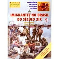 Imigrantes No Brasil do Século XIX - Col. A Vida No Tempo - Atual -