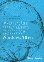 Implantação e gerenciamento de redes com microsoft windows 10 pro - Erica