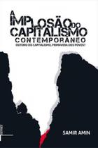 Implosao do capitalismo contemporaneo, a - Ufrj editora -