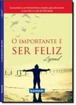 Importante É Ser Feliz, O - Livro de Bolso - Komedi