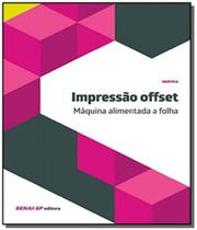 Impressao offset: maquina alimentada a folha - col - Senai