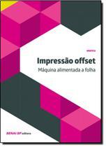 Impressão Offset: Máquina Alimentada a Folha - Coleção Gráfica - Senai