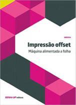 Impressao offset - maquina alimentada a folha - Senai - sp -