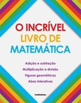 Incrivel livro da matematica, o - Publifolhinha