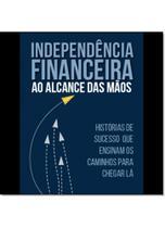 Independência Financeira ao Alcance das Mãos - Dsop