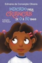 Indicado para crianças de 0 a 80 anos - Scortecci Editora