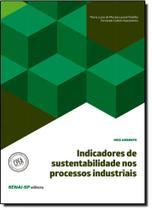 Indicadores de Sustentabilidade nos Processos Industriais - Coleção Meio Ambiente - Senai