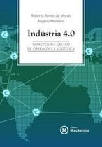Industria 4.0 - impactos na gestão de operações e logística - Mackenzie -