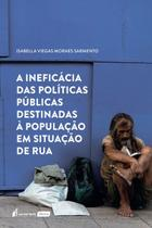 Ineficácia das Políticas Destinadas à População em Situação de Rua, A - 2020 - Lumen Juris