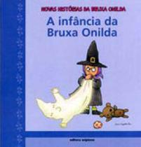Infancia da bruxa onilda, a - Scipione -