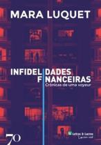 Infidelidades financeiras: crônicas de uma voyeur - Edicoes 70 - Almedina -