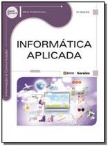 Informatica aplicada - serie eixos              01 - Editora erica ltda