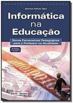 Informatica na educacao: novas ferramentas pedagog - Editora erica ltda