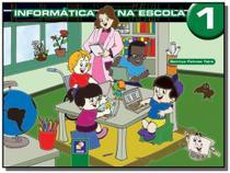 Informatica na escola 1 - Editora erica ltda