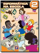 Informatica na escola 2 - Editora erica ltda