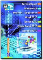 Informatica: terminologia, windows 8, internet - s - Editora erica ltda