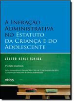 Infração Administrativa no Estatuto da Criança e do Adolescente, A - Atlas