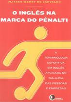 Ingles na marca do penalti, o - Disal Editora