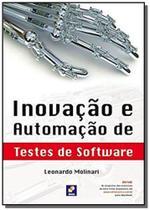 Inovacao e automacao de testes de software - Editora erica ltda