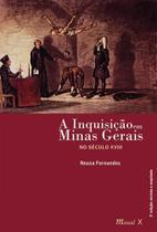 Inquisição em Minas Gerais no século XVIII, A - Mauad X