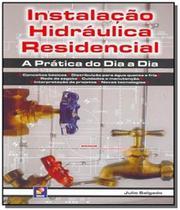 Instalacao hidraulica residencial: a pratica do di - Editora erica ltda