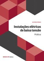 Instalações elétricas de baixa tensão: Prática - Senai