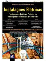 Instalacoes eletricas - fundamentos, pratica e projetos em instalacoes resi - Erica