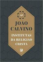 INSTITUTAS DA RELIGIÃO CRISTÃ (1ª EDIÇÃO DE 1536) - Fiel -