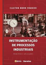 Instrumentação de Processos Industriais - Princípios e Aplicações - Editora érica