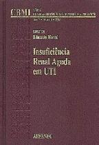 Insuficiência Renal Aguda em UTI - Editora Atheneu Rio