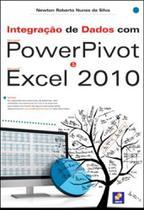 Integração de dados com microsoft powerpivot e microsoft excel 2010 - Erica