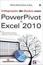 Integração de Dados Com Power Pivot e Excel 2010 - Editora érica