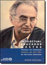 Intelectual educador mestre - presenca do professor casemiro dos reis filho - Autores Associados -