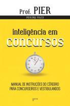 Inteligência em Concursos: Manual de instruções do cérebro para concurseiros e vestibulandos - Aleph