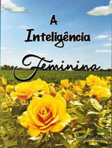 Inteligencia feminina, a - Hebe De Moura