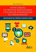 Interconexão de Práticas Instrucionais e Sociais na Aprendizagem de Língua Inglesa: Abordagem Via Gêneros Digitais Orais -   -