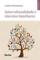 Interculturalidade e Vínculos Familiares - Edgard blücher -