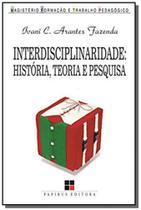 Interdisciplinaridade: historia, teoria e pesquisa - Papirus