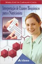 Interpretação de exames bioquimicos para o nutricionista - Editora Atheneu -