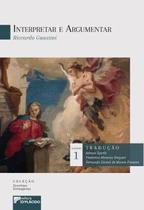 Interpretar e argumentar [Capa comum] [2019] Riccardo Guastini - Editora d'plácido -