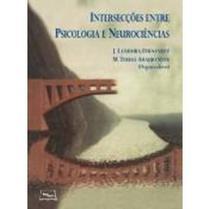 Intersecçoes Entre Psicologia e Neurociencias - Medbook