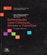 Intervencao Com Criancas, Jovens E Familias - Almedina -