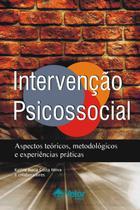 Intervencao Psicossocial: Aspectos Teoricos, Metodologicos e Experiencias Praticas - Vetor -