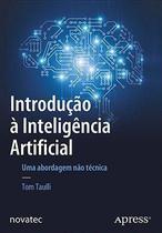 Introdução à Inteligência Artificial - Uma abordagem não técnica - Novatec Editora