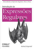 Introdução as expressoes regulares - Novatec