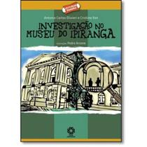 Investigação no Museu do Ipiranga - Coleção Leituras Dahora - Escala educacional - Escala Educacional -