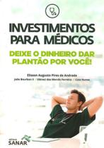 Investimentos para medicos - Sanar