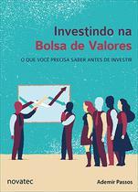 Investindo na Bolsa de Valores - O que você precisa saber antes de investir - Novatec